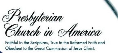 The Presbyterian Church in America, Faithful to the Scriptures, True to the Reformed Faith and Obedient to the Great Commission of Jesus Christ